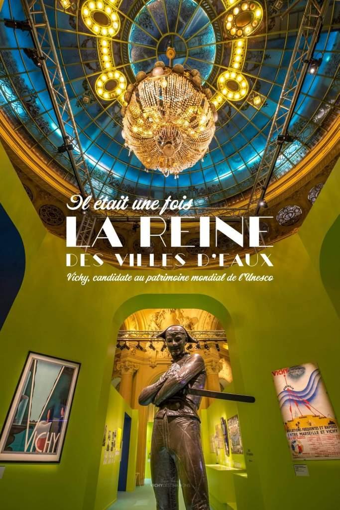 Exposition Il était une fois la Reine des villes d'eaux - Vichy - 2019